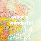 What a Wonderful World by Libertad  Leal