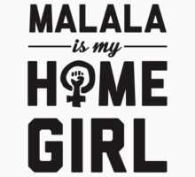 Malala Is My Homegirl by Look Human