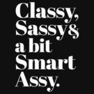 Classy, Sassy and a bit Smart Assy by RexLambo
