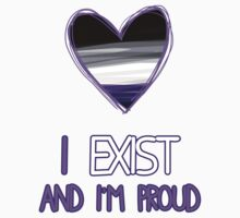 I exist and I'm proud - purple by onepercentworld