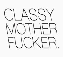 Classy Mother Fucker by RexLambo