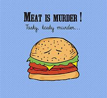 Meat is murder, tasty, tasty murder ! Sad Hamburger -blue by alish