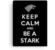 Keep Calm And Be A Stark Canvas Print