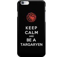 Keep Calm And Be A Targaryen iPhone Case/Skin