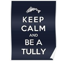 Keep Calm And Be A Tully Poster