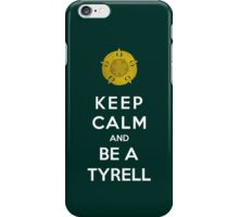 Keep Calm And Be A Tyrell iPhone Case/Skin