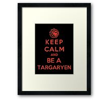 Keep Calm And Be A Targaryen (Color Version) Framed Print
