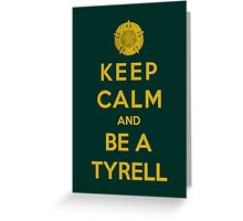 Keep Calm And Be A Tyrell (Color Version) Greeting Card