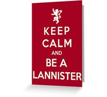 Keep Calm And Be A Lannister (White Version) Greeting Card