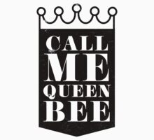 Call Me Queen Bee by Look Human