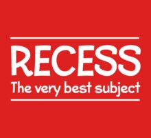 Recess. The very best subject by trends