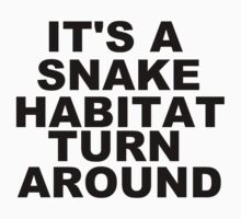 its a snake habitat turn around! by 1DxShirtsXLove