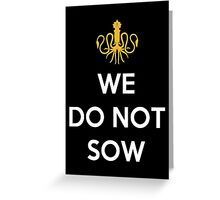 House Greyjoy We Do Not Sow Greeting Card