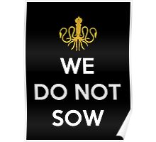 House Greyjoy We Do Not Sow Poster