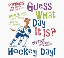 Guess What Day It Is - Hockey by SaucyMitts