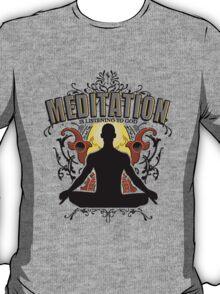 Meditation is LISTENING to GOD T-Shirt