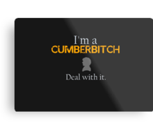 Deal with it: Benedict Cumberbatch Metal Print