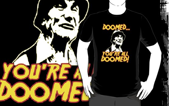Your All Doomed  by BUB THE ZOMBIE