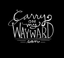 Carry On My Wayward Son by Patricia Santos