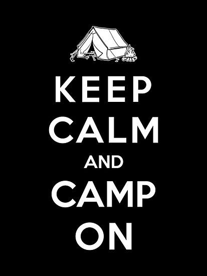 Keep Calm And Camp On by Royal Bros Art