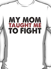 MY MOM T-Shirt