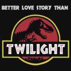 Better Love Story Than Twilight (Jurassic Park) by jezkemp