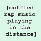 Postcard: [muffled rap music] by Panthouse