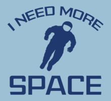 I Need More Space by BrightDesign