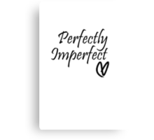 Perfectly Imperfect Canvas Print