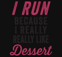 I Run Because I Really Really Like Dessert Kids Clothes