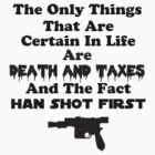 The only things that are certain in life (T-Shirt & Sticker) by PopCultFanatics