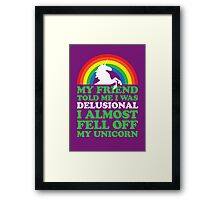 Delusional Framed Print