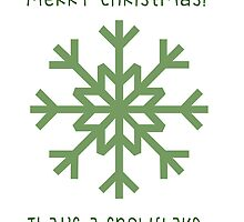 Christmas Cards - That's a Snowflake by geekchicprints