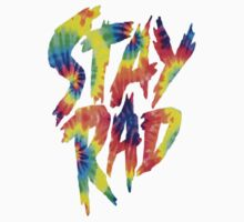 Stay Rad Tie Dye by Mackenzie Ball