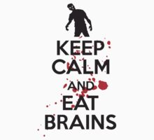 Keep calm and eat brains by nektarinchen
