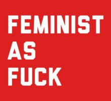 Feminist as fuck by keepers