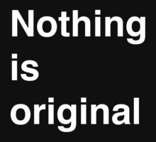 Nothing is original by keepers