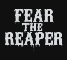 Fear The Reaper by Mechan1cal5hdws