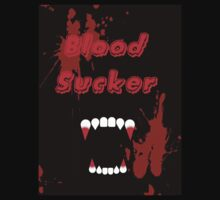 Blood Sucker T for Men and Woman by LaceyDesigns