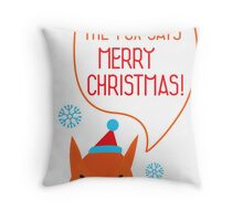The Fox says Merry Christmas! Throw Pillow