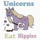 Unicorns Eat Hippies by Miss K Blower