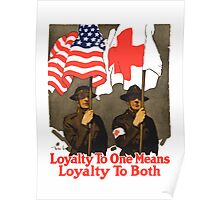 Loyalty To One Means Loyalty To Both -- Red Cross Poster