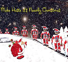 Make Haste it's Nearly Christmas by Dennis Melling