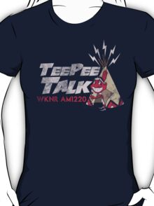 Tee Pee Talk T-Shirt