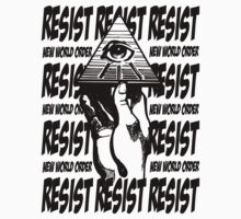 Resist The New World Order by mlike1