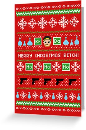 Merry Christmas Bitch Sweater + Card by rydiachacha