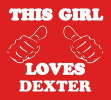 This Girl Loves Dex by Alsvisions