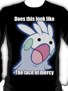 DOES THIS LOOK LIKE THE FACE OF MERCY- Goomy T-Shirt