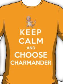 Keep Calm And Choose Charmander T-Shirt