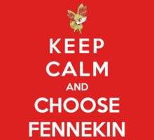 Keep Calm And Choose Fennekin Kids Clothes